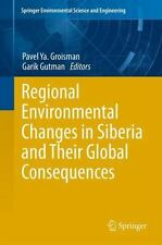 Regional Environmental Changes in Siberia and Their Global Consequences...