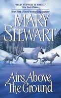 Airs Above the Ground by Stewart, Mary