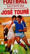 Football. Book. Raconté Par José Touré.