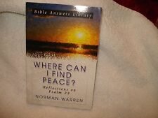 Where Can I Find Peace? : Reflections on Psalm 23 by Norman Warren 2000, PB