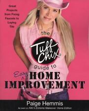 The Tuff Chix Guide to Easy Home Improvement, Hemmis, Paige, 0452287618, Book, A