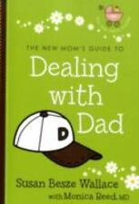 The New Mom's Guide to Dealing With Dad by Susan Besze Wallace (Paperback)