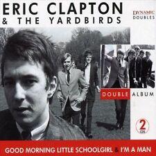 Good Morning Little Schoolgirl/I'm a Man by Eric Clapton/The Yardbirds (CD, Oct-2005, 2 Discs, Dynamic (not USA))