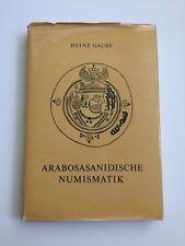 ARABOSASANIDISCHE NUMISMATIC BY HEINZ GAUBE JOEL MALTER LIBRARY GERMAN 1973
