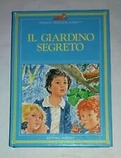 Il giardino segreto di F. H. Burnett -  Gianni benvenuti - Editrice Piccoli 1983