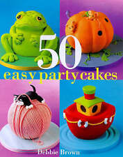 ~50 Easy Party Cakes by Debbie Brown - VGC~
