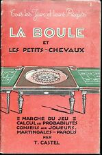 LA BOULE ET LES PETITS-CHEVAUX - T. Castel 1941
