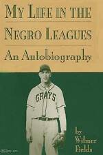 My Life in the Negro Leagues: An Autobiography by Wilmer Fields by Wilmer Fields