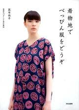 Kimono Fabric Beautiful Clothes - Japanese Craft Book