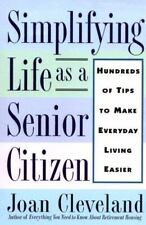 Simplifying Life As a Senior Citizen: Hundreds of Tips to Make Everyday Living