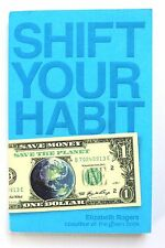 Shift Your Habit: Easy Ways to Save Money, Simplify Your Life, and Save the Plan