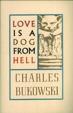 Love Is A Dog From Hell: By Charles Bukowski
