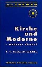 Kirche und Moderne - moderne Kirche? von E. Kuehnelt-Leddihn (1993, Taschenbuch)