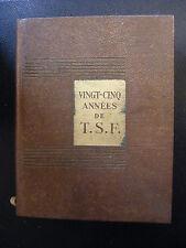 Vingt Cinq Années de TSF Société Française Radio Electricité J Marowsky 1935