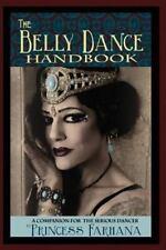 Belly Dance Handbook : A Companion for the Serious Dancer: By Farhana, Prince...