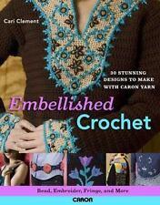 Embellished Crochet: Bead, Embroider, Fringe & More: 28 Stunning Designs-Clement
