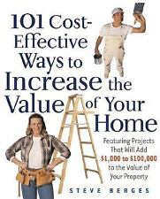 101 Cost-Effective Ways to Increase the Value of Your Home, Berges, Steve, , Boo