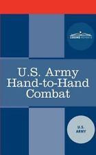 U.S. Army Hand-To-Hand Combat: By U.S. Army