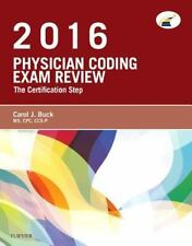 Physician Coding Exam Review 2016 : The Certification Step by Carol J. Buck