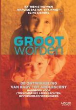 Groot Worden : De Ontwikkeling Van Baby Tot Adolescent by Eva Kyndt, Eline...