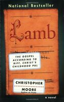 Lamb: The Gospel According to Biff, Christs Childhood Pal by Christopher Moore