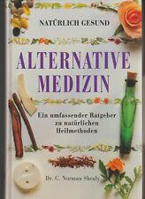 Alternative Medizin - Ein umfassender Ratgeber zu natürlichen Heilmethoden -1999