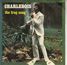 45TRS VINYL 7''/ FRENCH SP ROBERT CHARLEBOIS / THE FROG SONG