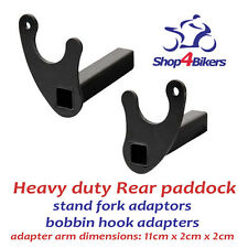 Motorcycle rear paddock heavy duty stand fork adaptors bobbin hook adapters