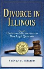 Divorce In: Divorce in Illinois : The Legal Process, Your Rights, and What to...