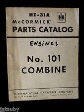 McCORMICK INTERNATIONAL HARVESTER PARTS CATALOG ENGINES No. 101 COMBINE HT-31A