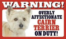 Warning Overly Affectionate Cairn Terrier On Duty Wall Plastic Sign Gift Dog
