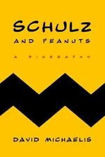 Schulz and Peanuts : A Biography by David Michaelis (2007, Hardcover)