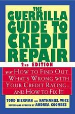 The Guerrilla Guide to Credit Repair: How to Find Out What's Wrong with Your