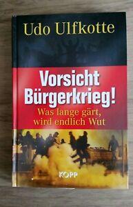 Vorsicht Bürgerkrieg von Udo Ulfkotte was lange gärt, wird endlich Wut