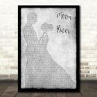 Moon river Man Lady Dancing Grey Song Lyric Print