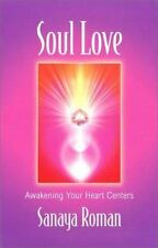 Soul Love: Awakening Your Heart Centers: By Roman, Sanaya