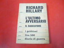 RICHARD HILLARY: L'ULTIMO AVVERSARIO. IL SAGGIATORE 1964 I GABBIANI n.2 GUERRA