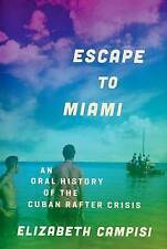 Escape to Miami: An Oral History of the Cuban Rafter Crisis (Oxford Oral History