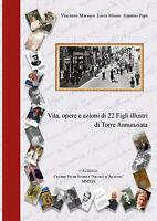 Vita, opere e azioni di 22 Figli illustri di Torre Annunziata - ER