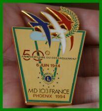 Pin's Lapel pin Lions Club International 50th 6 Juin 44 MD103 France Phœnix 94