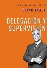 NEW - Delegacion y supervision (La biblioteca del exito) (Spanish Edition)