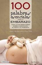 100 Palabras Esenciales Para Tu Embarazo: Todo Lo Que Debes Saber Sobre La Ge...