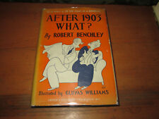 Robert Benchley AFTER 1903 WHAT? 1st Edition in jacket