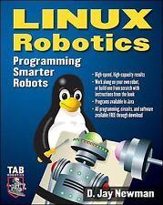 TAB Electronics: Linux Robotics : Programming Smarter Robots by D. Jay Newman...