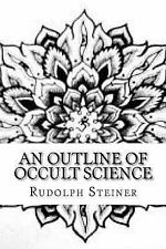 Outline of Occult Science: By Steiner, Rudolph