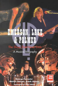 ELP - The show that never ends  - A musical biography - Helter Skektler Publish