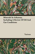 Minerals in Arkansas, Including a Review of Oil and Gas Conditions (2007,...