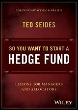 So You Want to Start a Hedge Fund: Lessons for Managers and Allocators by Seide