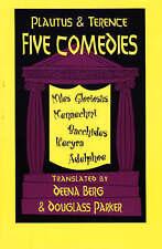 Five Comedies: 'Miles Gloriosus', 'Menaechmi', 'Bacchides', 'Hecyra' and...