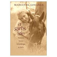 A Girl's Life: Horses, Boys, Weddings and Luck - Hardcover NEW Marianne Ginghe 2